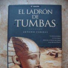 Libros de segunda mano: EL LADRÓN DE TUMBAS. AUTOR: ANTONIO CABANAS. EDICIONES B GRUPO ZETA. Lote 55701180