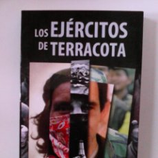 Livres d'occasion: LOS EJERCITOS DE TERRACOTA. RELATO DE EPISODIOS Y REFLEXIONES REVOLUCIONARIAS. Lote 56048107