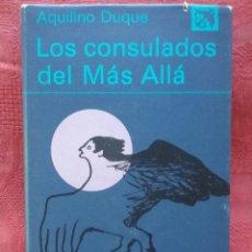 Libros de segunda mano: LOS CONSULADOS DEL MAS ALLA. AQUILINO DUQUE. ANCORA Y DELFIN 452. DESTINO. Lote 56214413