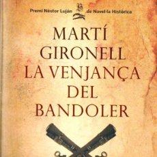 Libros de segunda mano: MARTÍ GIRONELL : LA VENJANÇA DEL BANDOLER (COLUMNA, 2009) EN CATALÁN. Lote 56251746