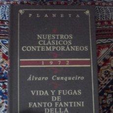 Libros de segunda mano: VIDA Y FUGAS DE FANTO FANTINI DELLA GHERARDESCA. ÁLVARO CUNQUEIRO. PLANETA. Lote 56348697