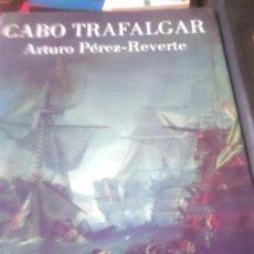 Libros de segunda mano: CABO TRAFALGAR. ARTURO PÉREZ REVERTE.. Lote 56443303