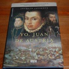Libros de segunda mano: YO, JUAN DE AUSTRIA. JOAQUÍN JAVALOYS. Lote 56481932