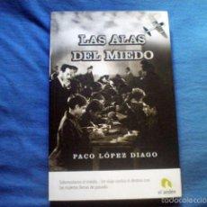 Libros de segunda mano: LIBRO LAS ALAS DEL MIEDO 2007 PACO LOPEZ DIAGO ED ANDEN. Lote 56617189