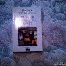 Libros de segunda mano: EL VIAJE A NINGUNA PARTE, DE FERNANDO FERNAN GOMEZ (DEBATE BOLSILLO). Lote 56678087