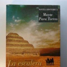 Libros de segunda mano: LA ESCALERA DE RA - MAYTE PARA TORRES - IPUNTO - 2010 - NOVELA HISTÓRICA. Lote 56695785