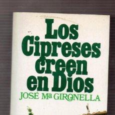 Libros de segunda mano: LOS CIPRESES CREEN EN DIOS. JOSÉ Mª GIRONELLA - PLANETA. Lote 56702845