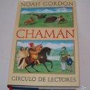Libros de segunda mano: NOAH GORDON. CHAMÁN. RMT74595. . Lote 56721323