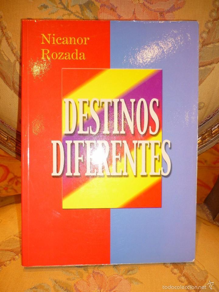 DESTINOS DIFERENTES, DE NICANOR ROZADA. 1ª EDICIÓN 2.000. AMBIENTADA EN LA GUERRA CIVIL Y REVOLUCIÓN (Libros de Segunda Mano (posteriores a 1936) - Literatura - Narrativa - Novela Histórica)