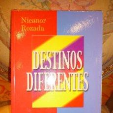 Libros de segunda mano: DESTINOS DIFERENTES, DE NICANOR ROZADA. 1ª EDICIÓN 2.000. AMBIENTADA EN LA GUERRA CIVIL Y REVOLUCIÓN. Lote 56819819