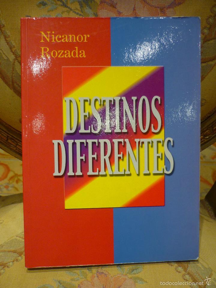 Libros de segunda mano: DESTINOS DIFERENTES, DE NICANOR ROZADA. 1ª EDICIÓN 2.000. AMBIENTADA EN LA GUERRA CIVIL Y REVOLUCIÓN - Foto 2 - 56819819