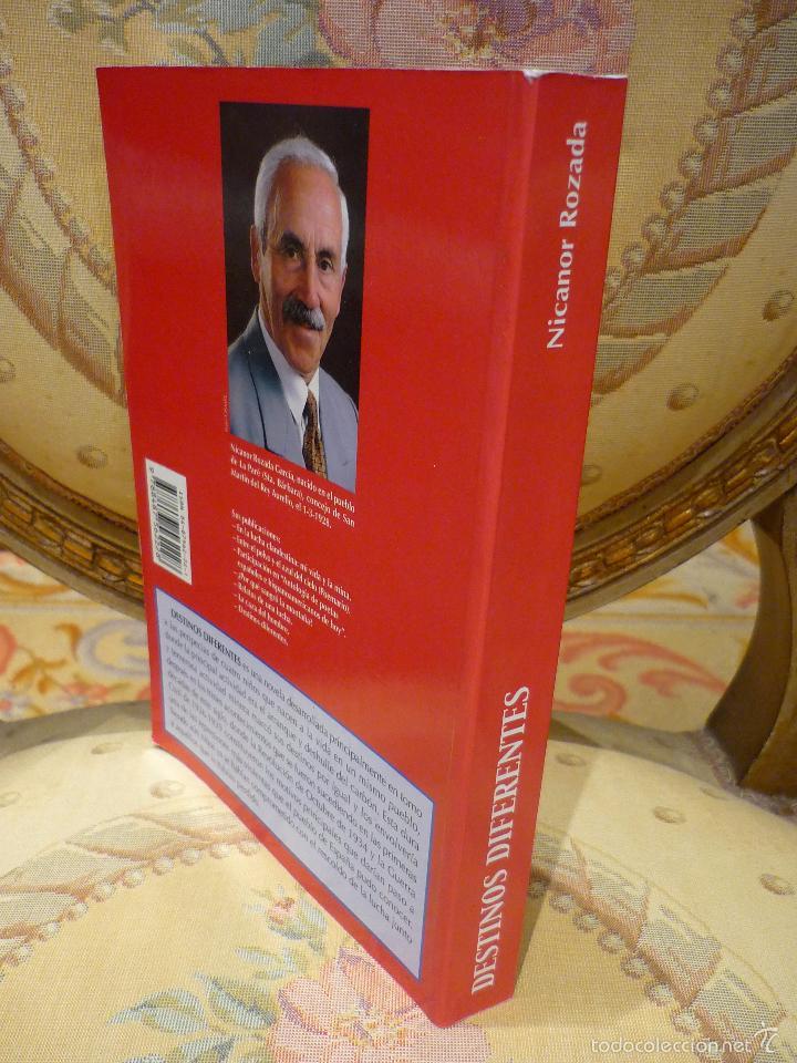 Libros de segunda mano: DESTINOS DIFERENTES, DE NICANOR ROZADA. 1ª EDICIÓN 2.000. AMBIENTADA EN LA GUERRA CIVIL Y REVOLUCIÓN - Foto 3 - 56819819