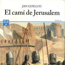 Libros de segunda mano: JAN GUILLOU : EL CAMÍ DE JERUSALEM (LA CAMPANA, 2002) -. CATALÁN. Lote 56941280