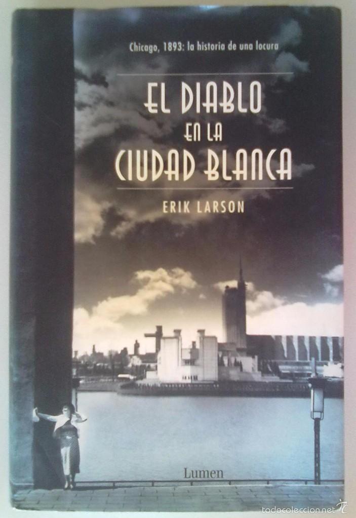 Resultado de imagen para Erik Larson - El Diablo en la ciudad Blanca