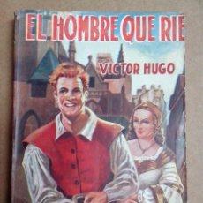 Libros de segunda mano: EL HOMBRE QUE RIE VICTOR HUGO EDT. TOR ARGENTINA 1957. Lote 57573432