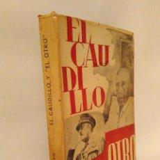 Libros de segunda mano: EL CAUDILLO Y EL OTRO. EDICIONES MASTER FER. BUENOS AIRES, 1967.CORONEL CALVO.BUEN ESTADO. Lote 57710225