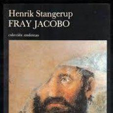 Libros de segunda mano: STANGERUP, HENRIK. FRAY JACOBO. BARCELONA, TUSQUETS, 1993. Lote 57926299