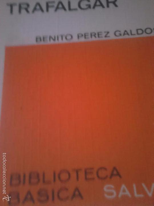 TRAFALGAR. GALDÓS (Libros de Segunda Mano (posteriores a 1936) - Literatura - Narrativa - Novela Histórica)
