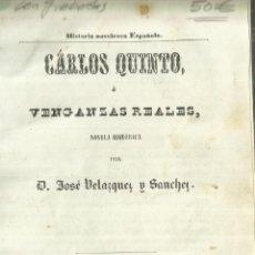 Libros de segunda mano: CARLOS QUINTO O VENGANZAS REALES. JOSÉ VELÁZQUEZ Y SÁNCHEZ.TOMO II. J.MORALES.MADRID. 1954. Lote 58068295