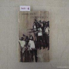 Libros de segunda mano: LA REVUELTA, BOSCH, ANDRÉS, 1969. Lote 58115989