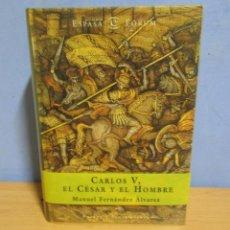 Libros de segunda mano: MANUEL FERNÁNDEZ ÁLVAREZ CARLOS V EL CÉSAR Y EL HOMBRE ESPASA CALPE AÑO 1999 1ª EDICION. Lote 58136571