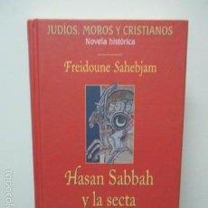 Livros em segunda mão: HASSAN SABBAH Y LA SECTA DE LOS ASESINOS - SAHEBJAM, FREIDOUNE - COMO NUEVO. Lote 58253542