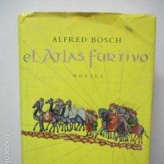 Livros em segunda mão: EL ATLAS FURTIVO - ALFRED BOSCH - GRIJALBO . Lote 58295890