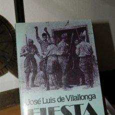 Libros de segunda mano: FIESTA - JOSÉ LUIS DE VILALLONGA - 1983. Lote 58324608