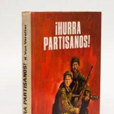 Libros de segunda mano: HURRA PARTISANOS - KARL VON VEREITER - EDICIONES PETRONIO 1974. Lote 58377120