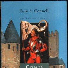 Libros de segunda mano: CROADA A TERRA SANTA - EL MON CRISTIA EN ARMES - EVAN S.CONNELL - EN CATALAN *. Lote 58407151