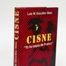 Libros de segunda mano: CISNE - YO FUÍ ESPÍA DE FRANCO - LUIS M. GONZÁLEZ - ED. ARGOS VERGARA - 1ª EDICION 1977. Lote 58426705