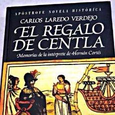 Libros de segunda mano - EL REGALO DE CENTLA - CARLOS LAREDO VERDEJO - 58519477
