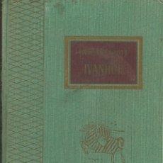 Libros de segunda mano: IVANHOE . WALTER SCOTT. RARA EDICION .COL TESORO VIEJO EDCIONES RODECAR Y BAGUÑA HMOS. BARCELONA S/F. Lote 58519662