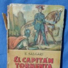 Libros de segunda mano: EL CAPITÁN TORMENTA - AÑOS 40 - EMILIO SALGARI - ED. SATURNINO CALLEJA - TAPA DURA. Lote 58645059