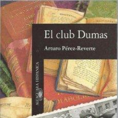 Libros de segunda mano: ARTURO PÉREZ-REVERTE, EL CLUB DUMAS. ALFAGUARA HISPÁNICA, 3ª EDICIÓN, JUNIO 1993. Lote 58712040