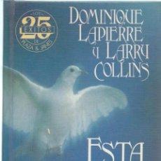 Libros de segunda mano: DOMINIQUE LAPIERRE Y LARRY COLLINS, ESTA NOCHE, LA LIBERTAD. PLAZA&JANÉS 2ª EDICIÓN MAZO 1986. Lote 58779476
