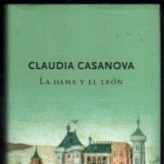 Libros de segunda mano: LA DAMA Y EL LEON - CLAUDIA CASANOVA *. Lote 59750344