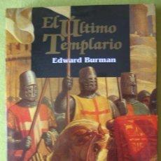 Libros de segunda mano: EL ÚLTIMO TEMPLARIO _ EDWARD BURMAN. Lote 59806304