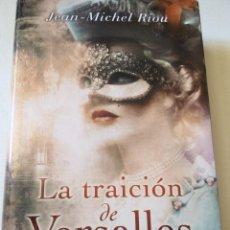 Libros de segunda mano: LA TRAICION DE VERSALLES JEAN MICHEL RIOU. FRANCIA CORTE REY SOL. Lote 60274811