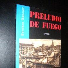 Libros de segunda mano: PRELUDIO DE FUEGO / OCTUBRE 1934 / ESTEBAN GRECIET. Lote 60425939