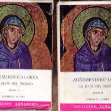 Libros de segunda mano: LA FLOR DEL PIRINEO AUÑEMENDI KO LOREA DOS TOMOS. OBRA COMPLETA. AGIRRE DOMINGO. Lote 60449903