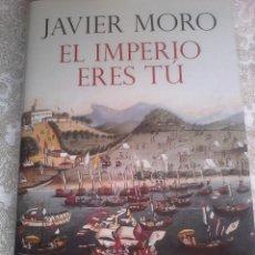 Libros de segunda mano: JAVIER MORO. EL IMPERIO ERES TÚ. . Lote 60618527