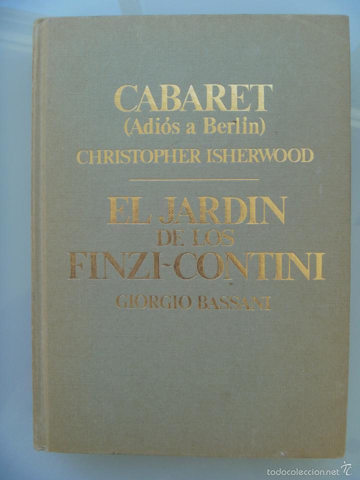 CABARET ( ADIOS BERLIN ), DE CHRISTOPHER ISHERWOOD Y EL JARDIN DE LOS FINZI-CONTINI , DE G. BASSANI (Libros de Segunda Mano (posteriores a 1936) - Literatura - Narrativa - Novela Histórica)