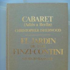 Libros de segunda mano: CABARET ( ADIOS BERLIN ), DE CHRISTOPHER ISHERWOOD Y EL JARDIN DE LOS FINZI-CONTINI , DE G. BASSANI. Lote 60659679