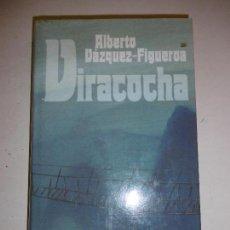 Libros de segunda mano: VIRACOCHA - ALBERTO VÁZQUEZ-FIGUEROA. Lote 61633052