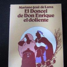 Libros de segunda mano: EL DONCEL DE DON ENRIQUE EL DOLIENTE. MARIANO JOSÉ DE LARRA. ED. TEBAS. 1975. MADRID. 270GR. 19X13,5. Lote 62004888