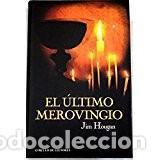 EL ULTIMO MEROVINGIO. JIM HOUGAN (Libros de Segunda Mano (posteriores a 1936) - Literatura - Narrativa - Novela Histórica)