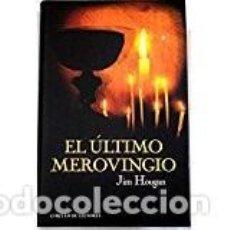 Libros de segunda mano: EL ULTIMO MEROVINGIO. JIM HOUGAN. Lote 62441888