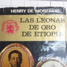 Libros de segunda mano: LAS LEONAS DE ORO DE ETIOPÍA - HENRY DE MONFREID - LUIS DE CARALT, BARCELONA 1965. Lote 60189475