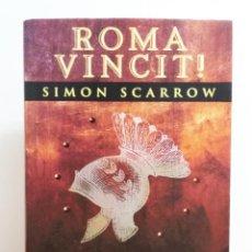 Libros de segunda mano: ROMA VINCIT! - SIMON SCARROW. Lote 62916884